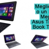 Meglio un Tablet o un Notebook? Meglio [#2] un Asus Transformer Book T100 series!
